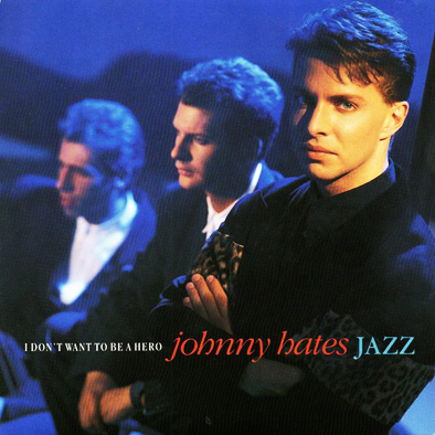 100 '80's Songs #28: I Don't Want To Be A Hero – Johnny Hates Jazz